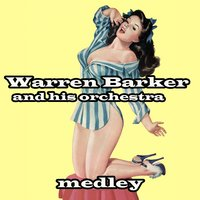 Warren Barker Is in Medley: Flute Route / Cappuccino / Harlem Nocturne / Café Espresso / Black Coffee / Love Me or Leave Me / Midnight Sun / There Will Never Be Another You / Satin Doll / Robbin's Nest / Hit the Road to Dreamland / No Moon at All — Warren Barker & His Orchestra