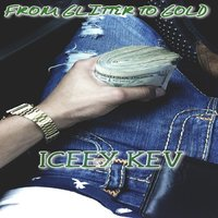 From Glitter to Gold — Iceey Kev