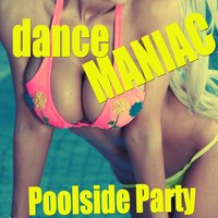 Dance Maniac (Poolside Party) — сборник