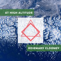 At High Altitude — Rosemary Clooney