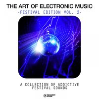 The Art Of Electronic Music - Festival Edtion, Vol. 2 — сборник