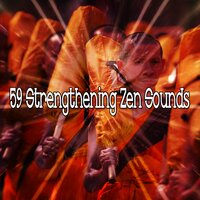59 Strengthening Zen Sounds — Meditation Spa