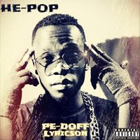He-Pop — Pe-Doff Lyricson