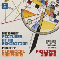 "Mussorgsky: Pictures at an Exhibition - Prokofiev: Symphony No. 1, ""Classical"" — Модест Петрович Мусоргский, Philippe Jordan"