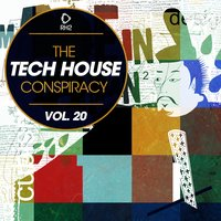 The Tech House Conspiracy, Vol. 20 — сборник
