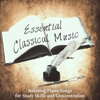 Essential Classical Music - Relaxing Piano Songs for Study Skills and Concentration — Krakow String Project