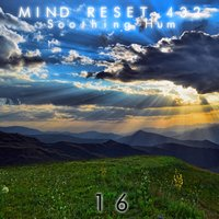 Soothing Hum 16 — Mind Reset 432
