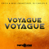 Voyague Voyague — Erich Ensastigue