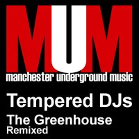 The Greenhouse — Tempered DJs
