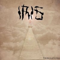 Tribulations — iris