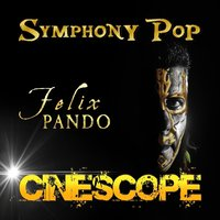 Cinescope Symphony Pop — Felix Pando