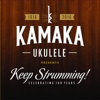 Kamaka Ukulele Presents: Keep Strumming! — сборник