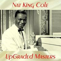 UpGraded Masters — Nat King Cole