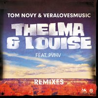 Thelma & Louise — Tom Novy & Veralovesmusic, PVHV