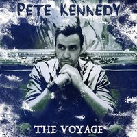 The Voyage — Pete Kennedy