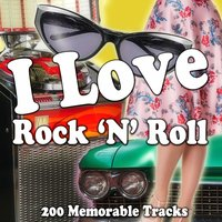 I Love Rock 'n' Roll (200 Memorable Tracks) — сборник
