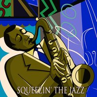 Squeezin' the Jazz — Джордж Гершвин, Ирвинг Берлин