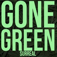 Gone Green — Corbin Butler, Surreal, Ajani, Big OC, Emperor Tay