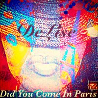 Did You Come in Paris — Delise