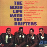The Good Life With The Drifters — The Drifters