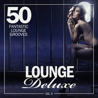 Lounge Deluxe, Vol. 4 (50 Fantastic Lounge Grooves) — сборник
