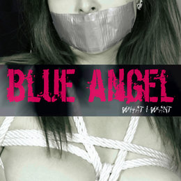 What I Want — Blue Angel
