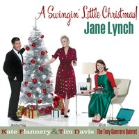 A Swingin' Little Christmas — Tim Davis, Jane Lynch, The Tony Guerrero Quintet, Kate Flannery