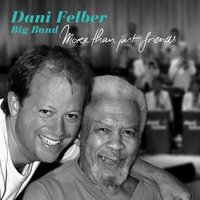 More Than Just Friends — Dani Felber Big Band
