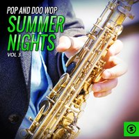 Pop and Doo Wop Summer Nights, Vol. 3 — сборник