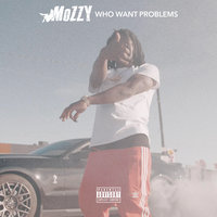 Who Want Problems — Mozzy