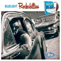 Bluelight Rockabillies, Vol. 3 — сборник