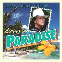 Living in Paradise — Jesse Colin Young