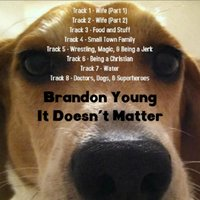 It Doesn't Matter — Brandon Young