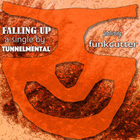 Falling Up — tunnelmental, funkcutter