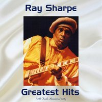 Ray Sharpe Greatest Hits — Ray Sharpe