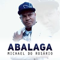 Abalaga — Michael do Rosário