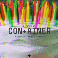 2 Years of Con+Ainer — сборник