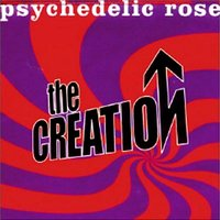 Psychedelic Rose — The Creation