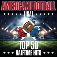 American Football Final: Top 50 Halftime Hits — сборник