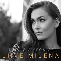 This Is a Promise — Liive Milena