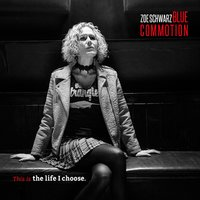 This Is the Life I Choose — Zoe Schwarz Blue Commotion