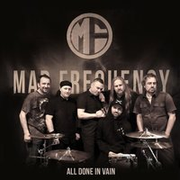 All Done in Vain — Mad Frequency