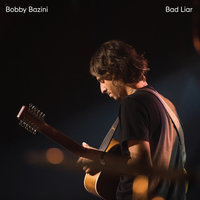 Bad Liar — Bobby Bazini