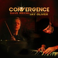 Convergence — Jay Oliver, Dave Weckl