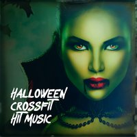 Halloween Crossfit Hit Music — Top 40 Hits, Hits Etc., Running Workout Music