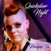 Presque Vu — Quicksilver Night