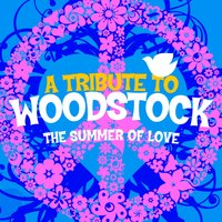 A Tribute to Woodstock - The Summer of Love — Flower Power Singers