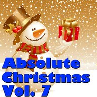 Absolute Christmas, Vol. 7 — Norwich Cathedral Choir, Marlborough Cathedral Choir, Wells Cathedral Choir