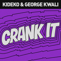 Crank It (Woah!) — Kideko, George Kwali