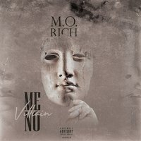 Me No Villian — M.O. RICH